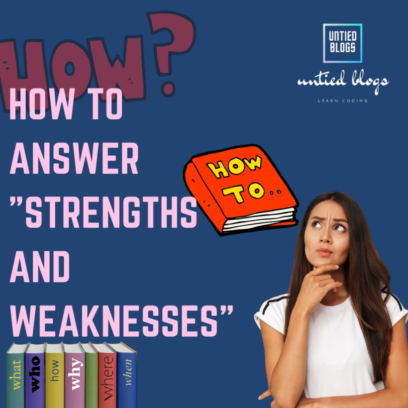 """How To Answer """"Strengths And Weaknesses"""""""